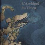 L'Archipel du chien/ Philippe Claudel
