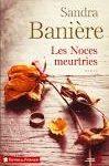Les noces meurtries/ Sandra Banière